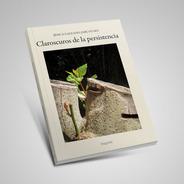 Claroscuros De La Persistencia. Jésica Galeano Jarkcousky