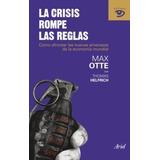 La Crisis Rompe Las Reglas Max Otte