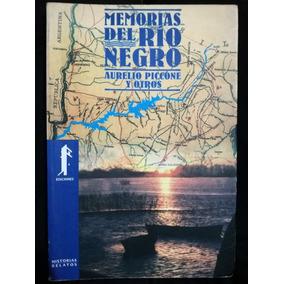 Memorias Del Río Negro - Aurelio Piccone Y Otros