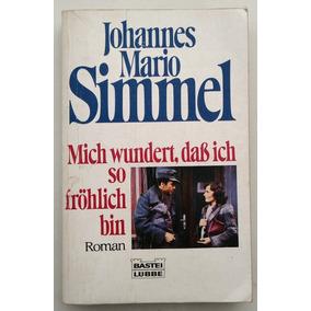 Mich Wundert, Dass Ich So Fröhlich Bin - Simmel - Em Alemão