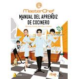 Manual Del Aprendiz De Cocinero - Masterchef