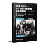 Una Historia Del Movimiento Piquetero. Luis Oviedo (r)