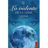 La Vidente De La Luna Llena (kailas Ficción); I Envío Gratis