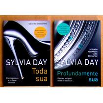 Livros Toda Sua + Profundamente Sua - Crossfire Sylvia Day