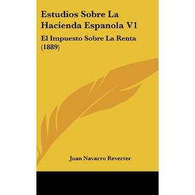Libro Estudios Sobre La Hacienda Espanola V1: El Impuesto So