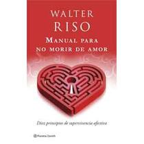 Manual Para No Morir De Amor De Walter Riso-ebook-libro