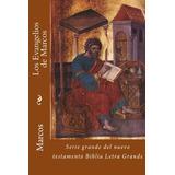 Libro : Los Evangelios De Marcos (biblia Letra Grande) (s..