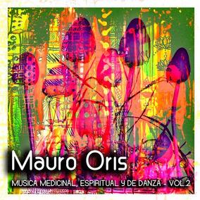 Mauro Oris - Música Medicinal, Espiritual Y De Danza (mp3)
