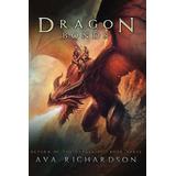 Dragon Bonds (return Of The Darkening) (volume 3) Ava Richa