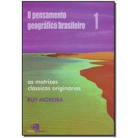 Pensamento Geografico Brasileiro, O,moreira, Ruy