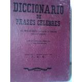 Diccionario De Frases Celebres. Pensamiento Mundial Fsr