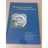 Libro Enciclopedia Membrana Neuronal Y Patología Cerebral