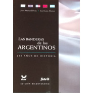 Las Banderas De Los Argentinos