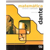 Matemática Contexto E Aplicações - Dante - Volume Único