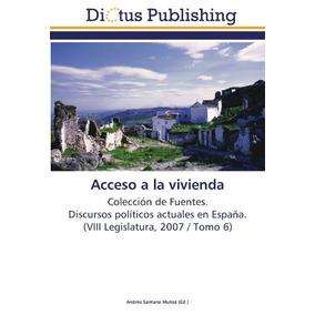 Libro : Acceso A La Vivienda: Coleccion De Fuentes. (9492)