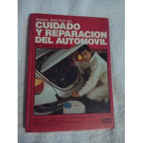 Libro Manual Práctico Del Cuidado Y Reparación Del Automovil