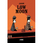 Low Moon, Jason, Astiberri