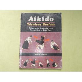 Livro Aikido Tecnicas Básicas Marco Natali Ediouro