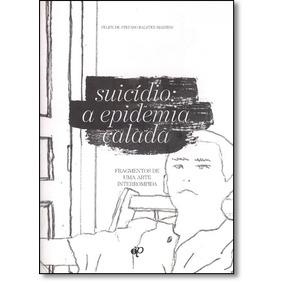 Suicídio: A Epidemia Calada