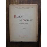 Ballet De Sangre Luis I. Rodríguez 1942 Prólogo De Neruda