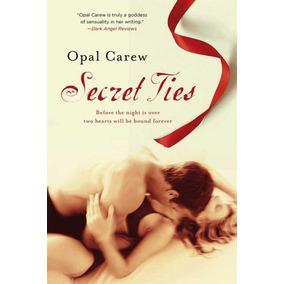 Lazos Secretos De Opal Carew Libro Digital