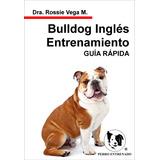 Manual Del Bulldog Ingles Adiestramiento Canino Libros