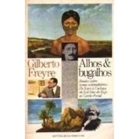 Livro Alhos & Bugalhos Gilberto Freyre