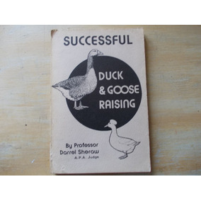 Livro Sobre Aves - Successful Duck Goose Raising D. Sheraw