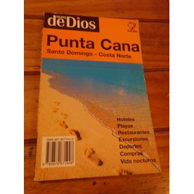 Punta Cana. Guías De Dios. Santo Domingo - Costa Norte.