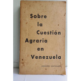 Sobre La Cuestion Agraria En Venezuela. Com. Agr. Nac.pcv