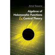 Algebras Of Holomorphic Functions And Control Theory