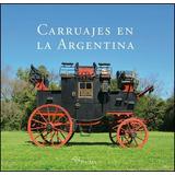 Carruajes En La Argentina - Luis Maria Loza