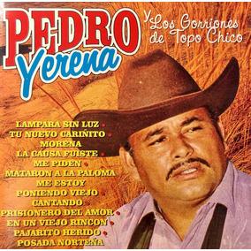 Cd Pedro Yerena Y Los Gorriones De Topo Chico Lámpara Sin Lu