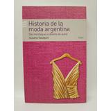 Historia De La Moda Argentina - Susana Saulquin - Emecé