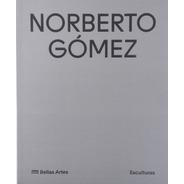 Norberto Gómez. Esculturas.