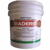Preservador Y Curador Insecticida Para Maderas Maderin 20 Lt