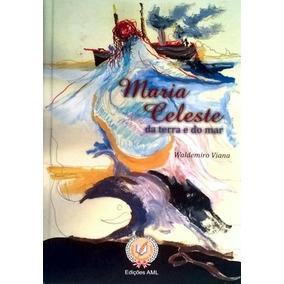 Maria Celeste Da Terra E Do Mar