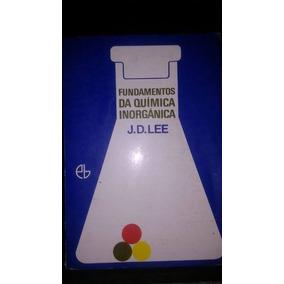 Livro Fundamentos Da Química Inorgânica J.d.lee