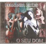 Cd Fernanda Froes - O Seu Dom -part. Mauricio Manieri Tomati