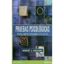Pruebas Psicologicas. Historia, Principios Y Aplicaciones