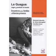 La Guagua: Jugar Y Poetizar El Mundo