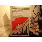 Guerra Civil Española Los Hijos De La Sangre - J.tusell -
