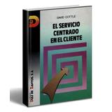 Libro El Servicio Centrado En El Cliente David Cottle- Pdf