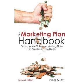El Manual Del Plan De Mercadotecnia: Desarrolle Planes De