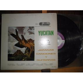 Yucatán - Jaranas, Canciones Y Guitarras - México Musical Lp