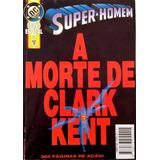 Super-homem-a Morte De Clark Kent-editora Abril