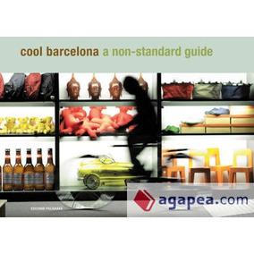 Barcelona Guías / Guides. Cool Barcelona. A Non-standard Gui