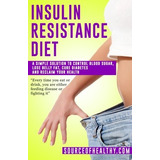 Insulin Resistance Diet: A Simple Solution To Control Blood