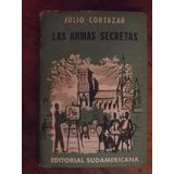 Las Armas Secretas - Julio Cortazar - Sudamericana - 1959