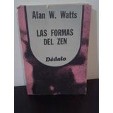 Las Formas Del Zen Alan W. Watts -dédalo- Gran Oportunidad!!